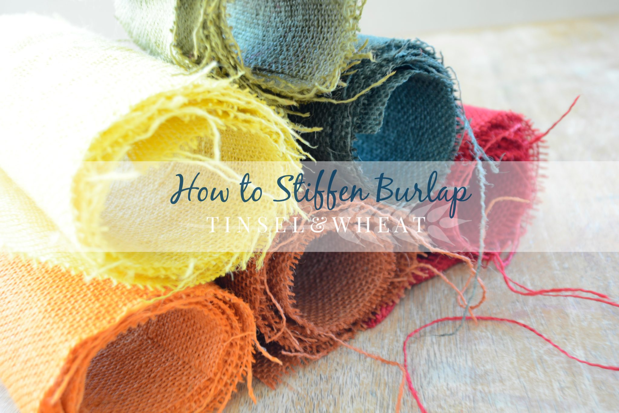How to Stiffen Burlap by Tinsel & Wheat