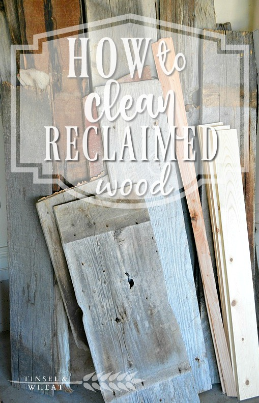 How to clean reclaimed wood by Tinsel & Wheat