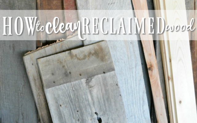 How To Clean Reclaimed Wood